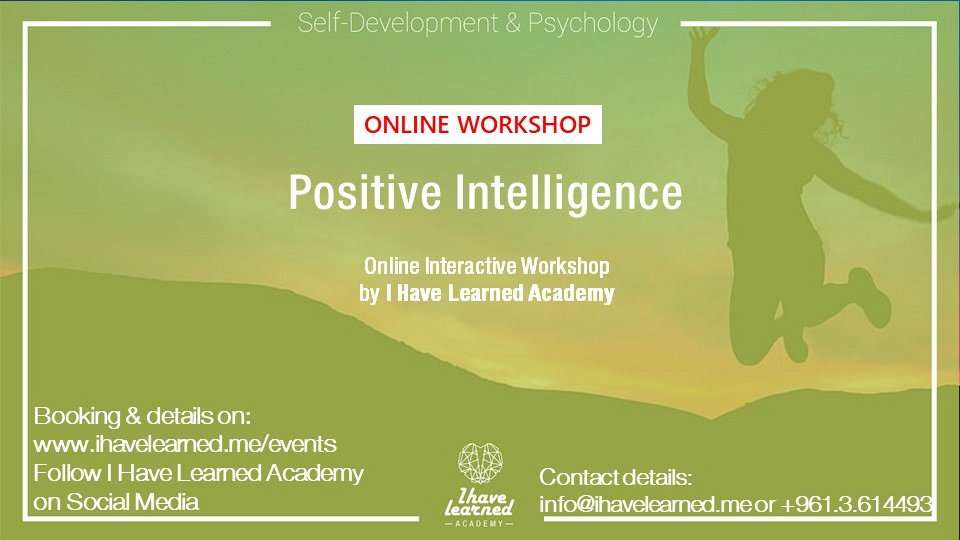 Positive Intelligence - Online Workshop by I Have Learned Academy